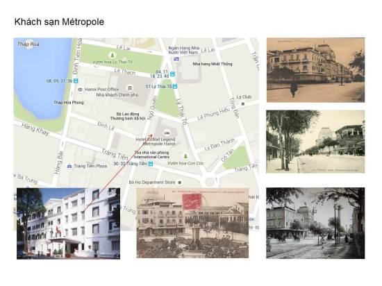 """""""Métropole"""" không phải là khách sạn ra đời sớm nhất nhưng chắc chắn là khách sạn có truyền thống lâu bền và tiêu biểu nhất gắn với Hà Nội. Buổi đầu Tây chiếm đóng, một số quán trọ đã xuất hiện tập trung bên Bờ Hồ và dọc Phố Paul Bert (nay là Tràng Tiền)."""